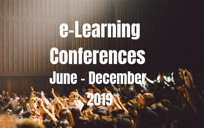 e-Learning Conferences 2019 - June to December and beyond - eLearn Hub